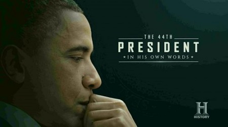 History Channel - The 44th President: In His Own Words (2017) 720p HDTV x264-W4F
