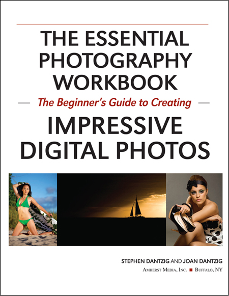 Stephen Dantzig - The Essential Photography Workbook: The Beginner's Guide to Creating Impressive Digital Photos (EPUB)