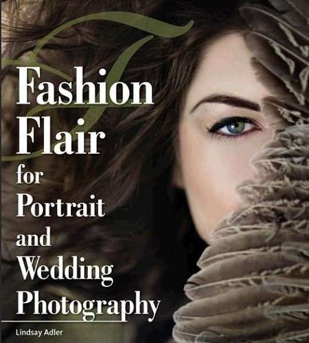Fashion Flair for Portrait and Wedding Photographers with Lindsay Adler