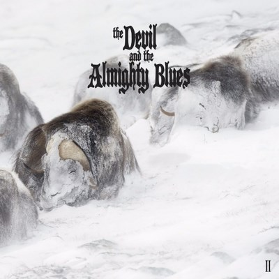 The Devil And The Almighty Blues - II (2017) [FLAC]
