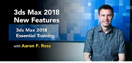 3ds Max 2018 New Features & Essential Training with Aaron F. Ross