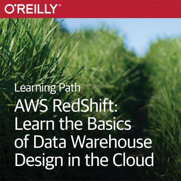 Learning Path - AWS RedShift: Learn the Basic of Data WareHouse Design in the Cloud