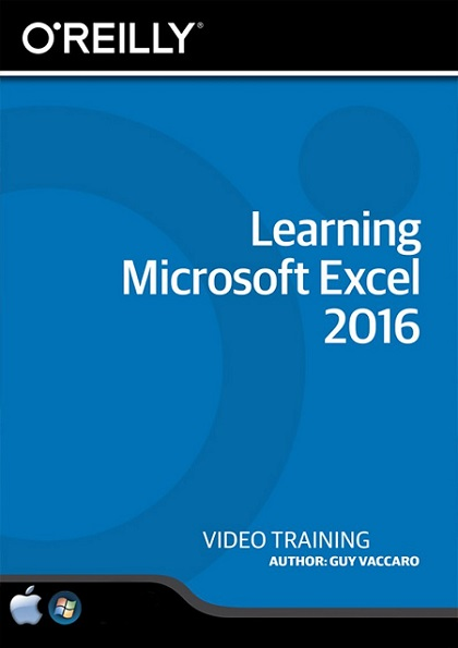 Learning Microsoft Excel 2016 By Guy Vaccaro