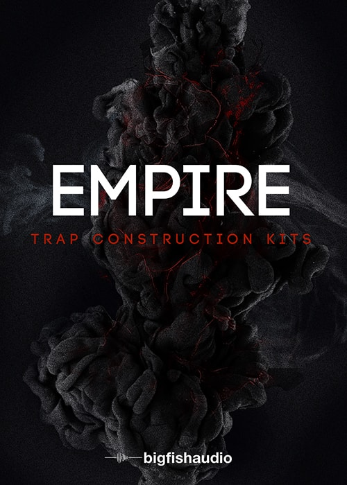 Big Fish Audio Empire Trap Construction Kits MULTiFORMAT-FANTASTiC