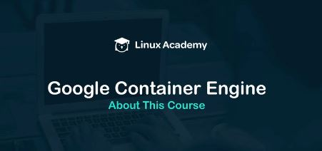 Linux Academy - Google Container Engine
