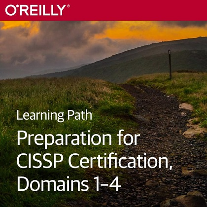 Learning Path: Preparation for CISSP Certification, Domains 1 - 4 by Courtney Allen