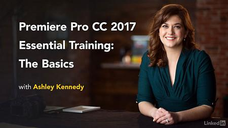Premiere Pro CC 2017 Essential Training: The Basics