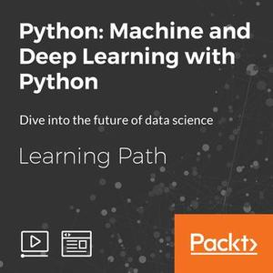 Python: Machine and Deep Learning with Python