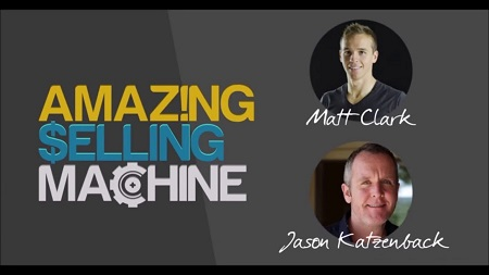 Matt Clark, Jason Katzenback - Amazing Selling Machine 7 (June.2017)