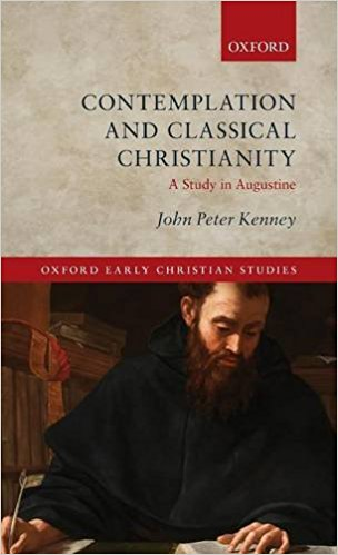 Contemplation and Classical Christianity: A Study in Augustine