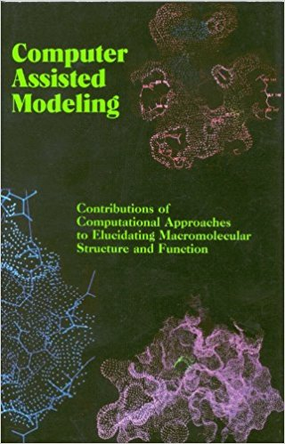 Computer Assisted Modeling: Contributions of Computational Approaches to Elucidating Macromolecular Structure and Function