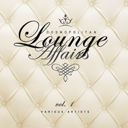 VA - Cosmopolitan Lounge Affairs Vol. 1 (2018)