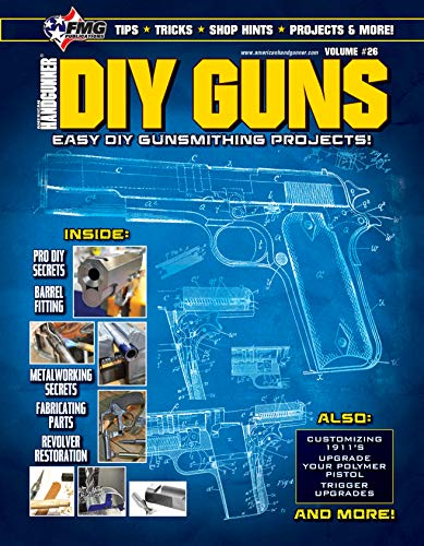 DIY GUNS: Easy DIY Gunsmithing Projects